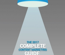 2017 Complete Guide to Content Marketing: White Paper